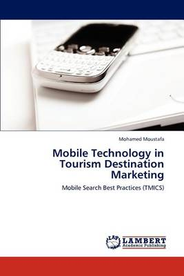 Mobile Technology in Tourism Destination Marketing (Paperback)