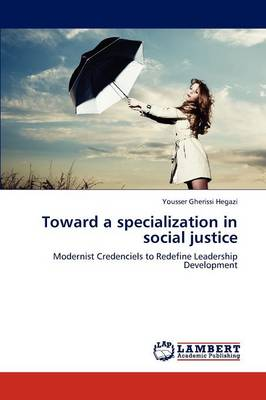 Toward a Specialization in Social Justice (Paperback)