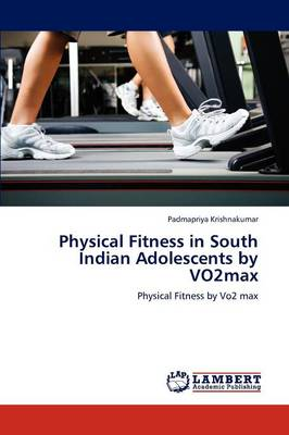 Physical Fitness in South Indian Adolescents by Vo2max (Paperback)