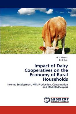 Impact of Dairy Cooperatives on the Economy of Rural Households (Paperback)