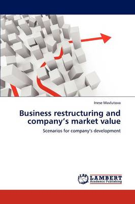 Business Restructuring and Company's Market Value (Paperback)
