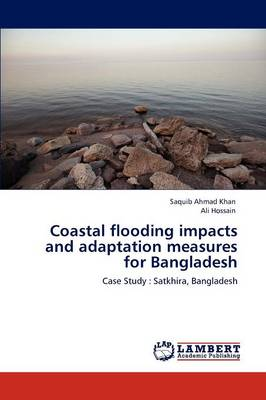 Coastal Flooding Impacts and Adaptation Measures for Bangladesh (Paperback)