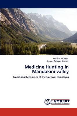 Medicine Hunting in Mandakini Valley (Paperback)
