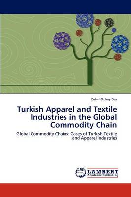 Turkish Apparel and Textile Industries in the Global Commodity Chain (Paperback)