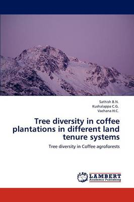 Tree Diversity in Coffee Plantations in Different Land Tenure Systems (Paperback)