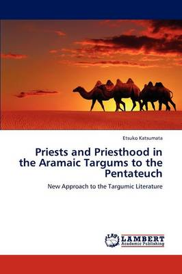 Priests and Priesthood in the Aramaic Targums to the Pentateuch (Paperback)