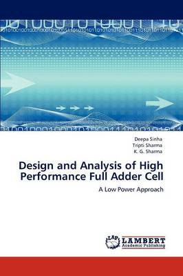 Design and Analysis of High Performance Full Adder Cell (Paperback)