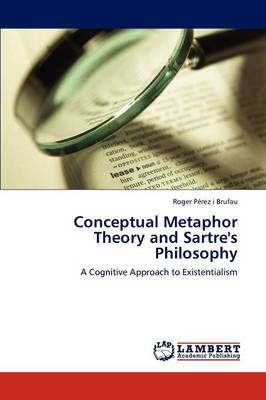 Conceptual Metaphor Theory and Sartre's Philosophy (Paperback)