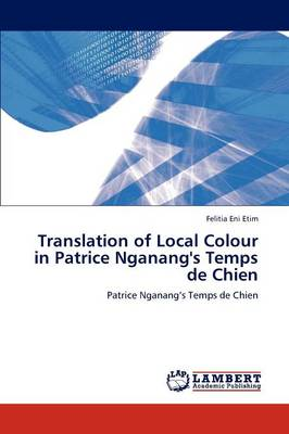 Translation of Local Colour in Patrice Nganang's Temps de Chien (Paperback)