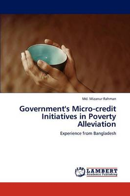 Government's Micro-Credit Initiatives in Poverty Alleviation (Paperback)