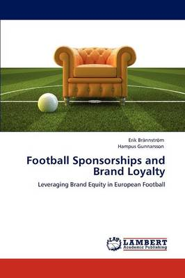 Football Sponsorships and Brand Loyalty (Paperback)