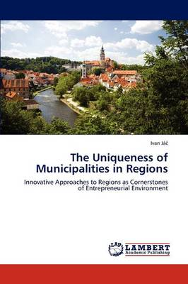 The Uniqueness of Municipalities in Regions (Paperback)