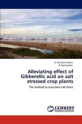 Alleviating Effect of Gibberellic Acid on Salt Stressed Crop Plants (Paperback)
