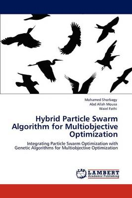 Hybrid Particle Swarm Algorithm for Multiobjective Optimization (Paperback)