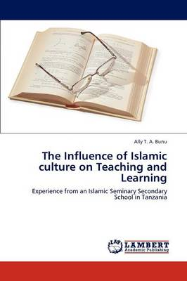 The Influence of Islamic Culture on Teaching and Learning (Paperback)