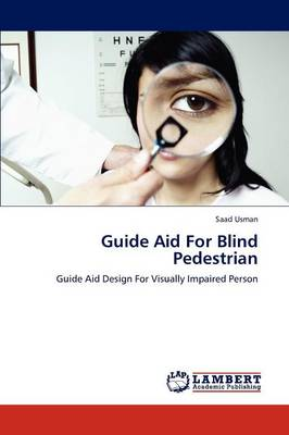 Guide Aid for Blind Pedestrian (Paperback)