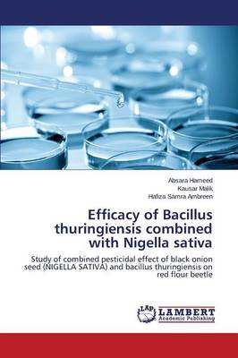 Efficacy of Bacillus Thuringiensis Combined with Nigella Sativa (Paperback)