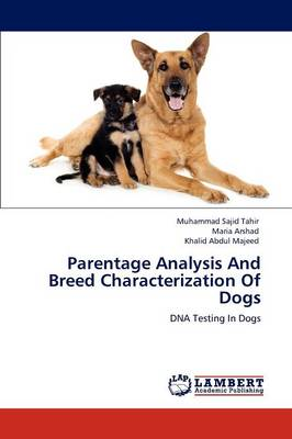 Parentage Analysis and Breed Characterization of Dogs (Paperback)