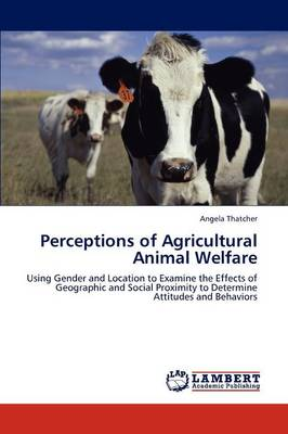 Perceptions of Agricultural Animal Welfare (Paperback)