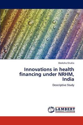 Innovations in Health Financing Under Nrhm, India (Paperback)