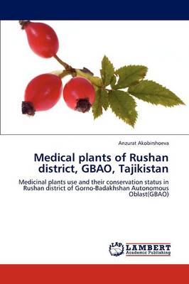 Medical Plants of Rushan District, Gbao, Tajikistan (Paperback)