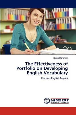 The Effectiveness of Portfolio on Developing English Vocabulary (Paperback)