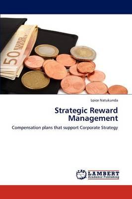 Strategic Reward Management (Paperback)