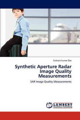 Synthetic Aperture Radar Image Quality Measurements (Paperback)