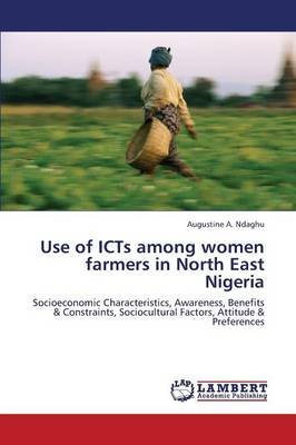 Use of Icts Among Women Farmers in North East Nigeria (Paperback)