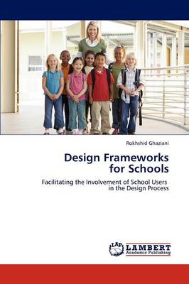 Design Frameworks for Schools (Paperback)