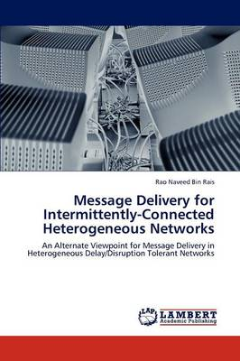 Message Delivery for Intermittently-Connected Heterogeneous Networks (Paperback)