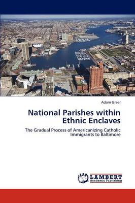 National Parishes Within Ethnic Enclaves (Paperback)