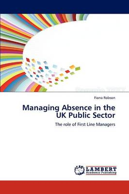 Managing Absence in the UK Public Sector (Paperback)
