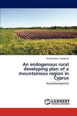 An Endogenous Rural Developing Plan of a Mountainous Region in Cyprus (Paperback)