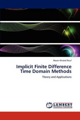 Implicit Finite Difference Time Domain Methods (Paperback)