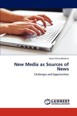 New Media as Sources of News (Paperback)