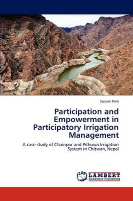 Participation and Empowerment in Participatory Irrigation Management (Paperback)