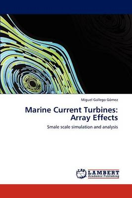 Marine Current Turbines: Array Effects (Paperback)