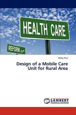 Design of a Mobile Care Unit for Rural Area (Paperback)