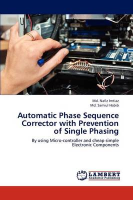 Automatic Phase Sequence Corrector with Prevention of Single Phasing (Paperback)