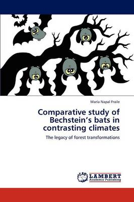 Comparative Study of Bechstein's Bats in Contrasting Climates (Paperback)