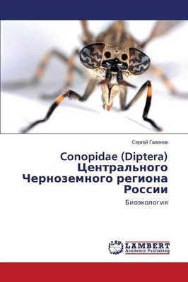 Conopidae (Diptera) Tsentral'nogo Chernozemnogo Regiona Rossii (Paperback)