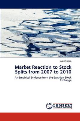 Market Reaction to Stock Splits from 2007 to 2010 (Paperback)