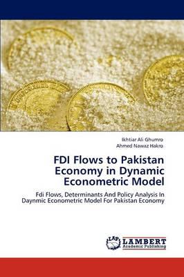 FDI Flows to Pakistan Economy in Dynamic Econometric Model (Paperback)