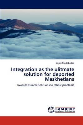 Integration as the Ulitmate Solution for Deported Meskhetians (Paperback)