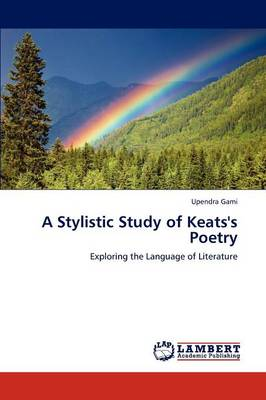 A Stylistic Study of Keats's Poetry (Paperback)