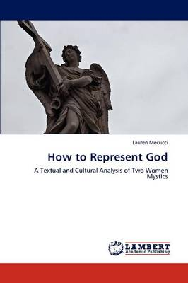 How to Represent God (Paperback)