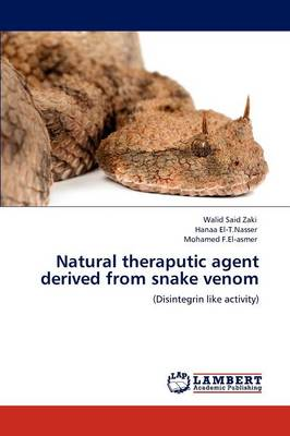 Natural Theraputic Agent Derived from Snake Venom (Paperback)