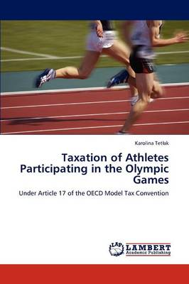 Taxation of Athletes Participating in the Olympic Games (Paperback)