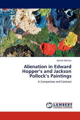 Alienation in Edward Hopper's and Jackson Pollock's Paintings (Paperback)
